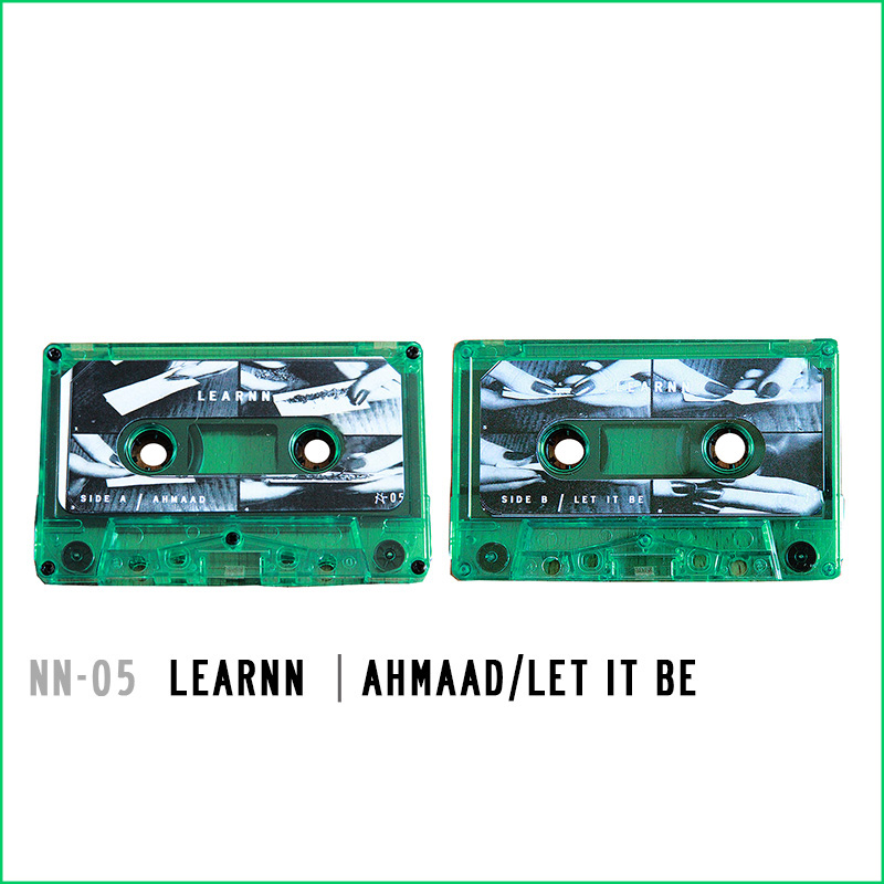 New Tape Out – LEARNN: Ahmaad/Let It Be