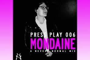 PRESS PLAY 006 – Mondaine : Paradigm Shift Mix